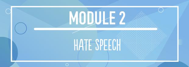 MODULE 2 – Hate Speech